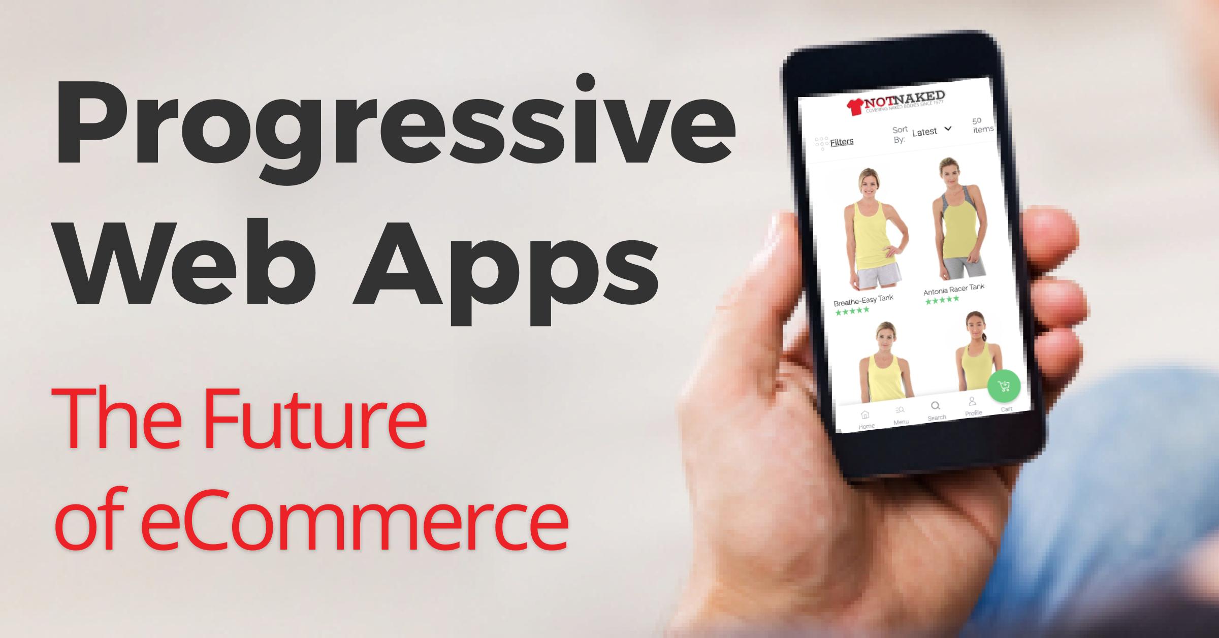Progressive Web Apps: The Future of eCommerce