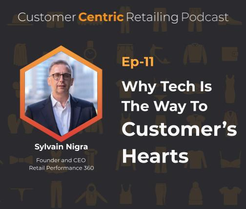 Why Tech Is The Way To Customer's Hearts with Sylvain Nigra