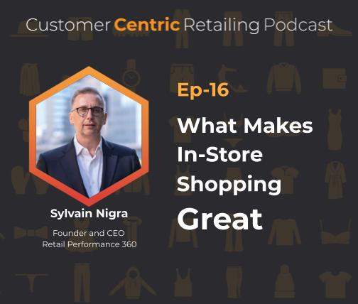What Makes In-Store Shopping Great With Sylvain Nigra