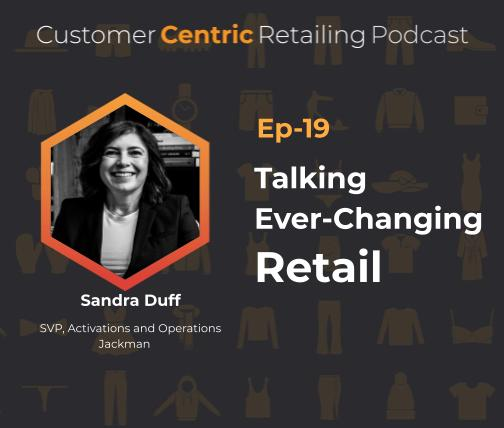 Talking Ever-Changing Retail with Sandra Duff