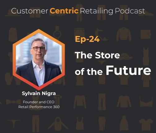 The Store of the Future With Sylvain Nigra