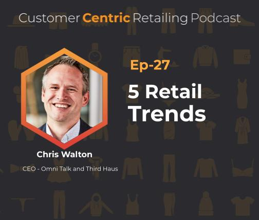 5 Retail Trends With Chris Walton