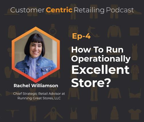 How To Run Operationally Excellent Stores with Rachel Williamson