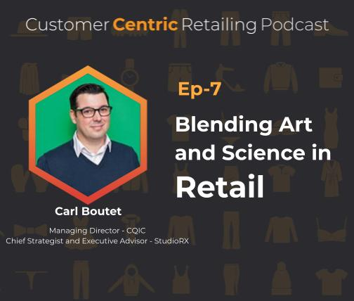 Blending Art and Science in Retail with Carl Boutet