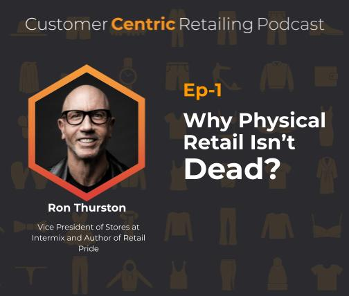 Why Physical Retail Isn't Dead with Ron Thurston